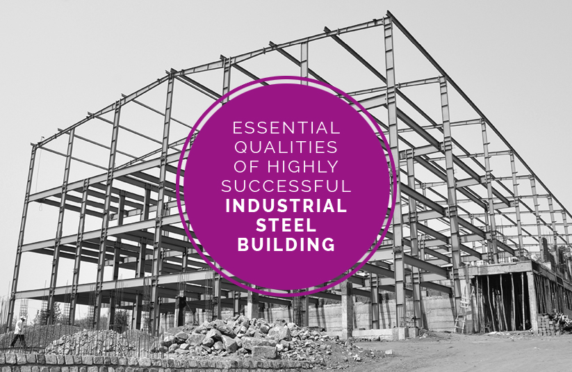Industrial Steel Buildings – Essential Qualities that make it the Perfect Fit