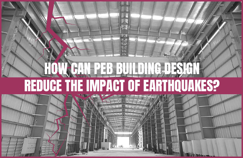PEB Buildings in Earthquake-Proof Construction