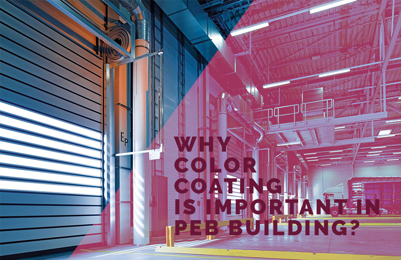Importance of Color Coating PEB Buildings for Durability and Aesthetics
