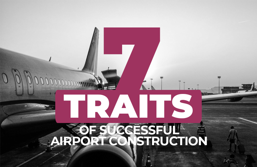 7 Traits of Successful Airports Construction