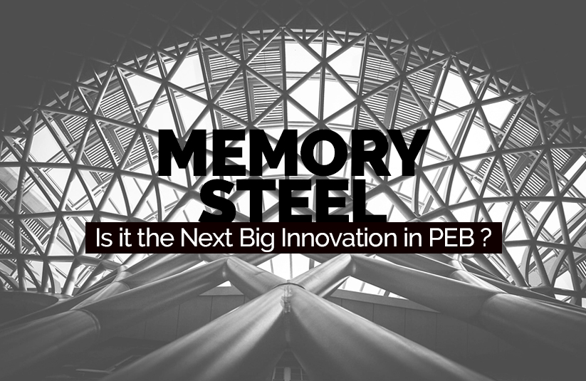 Memory Steel – Is It The Next Big Innovation In PEB