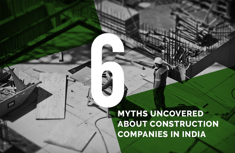6 Myths Uncovered About Construction Companies in India